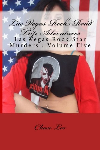 9781492856030: Las Vegas Rock Road Trip Adventures: Las Vegas Rock Star Murders : Volume Five: Volume 5
