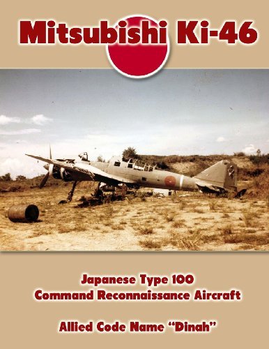 9781492857556: Mitsubishi Ki-46: Japanese Type 100 Command Reconnaissance Aircraft: Allied Code Name Dinah (Aviation History)