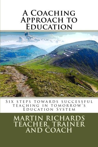 9781492858935: A Coaching Approach to Education: Six Steps towards successful teaching in tomorrow's Education System