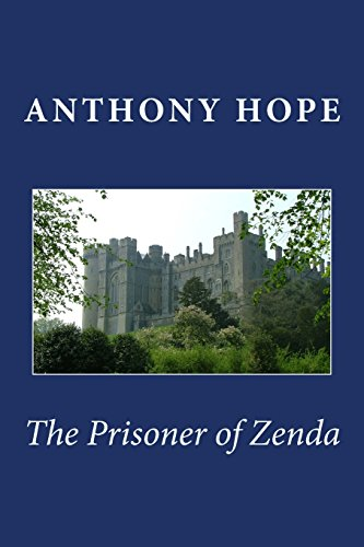 The Prisoner of Zenda [Large Print Edition]: Sir Anthony Hope