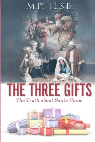 9781492862178: The Three Gifts: The Truth about Santa Claus