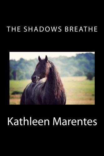 The Shadows Breathe: Marentes, Kathleen
