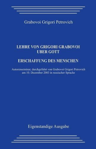 Lehre Von Grigori Grabovoi Uber Gott. Erschaffung: Grabovoi, Grigori Petrovich