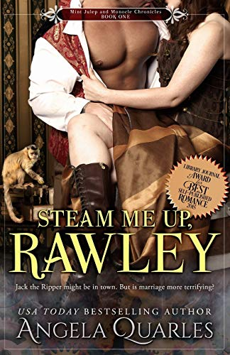 9781492869320: Steam Me Up, Rawley: A Steampunk Romance (Mint Julep and Monocle Chronicles) (Volume 1)