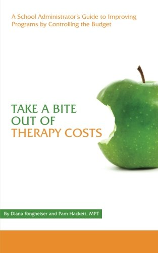 9781492869917: Take a Bite Out of Therapy Costs: A School Administrator's Guide to Improving Programs by Controlling the Budget