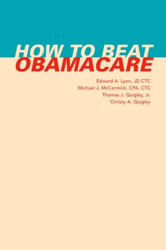 How to Beat Obamacare: Lyon JD CTC,