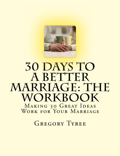 9781492872849: 30 Days to a Better Marriage: The Workbook: Making 30 Great Ideas Work for Your Marriage