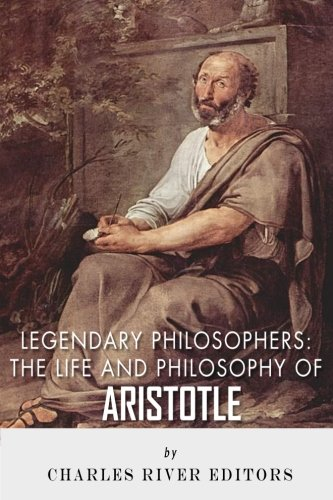 9781492873358: Legendary Philosophers: The Life and Philosophy of Aristotle