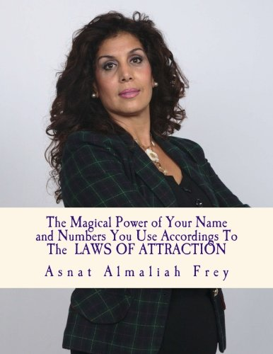 9781492873419: The magical power of your name and the numbers you use according to the laws of attraction