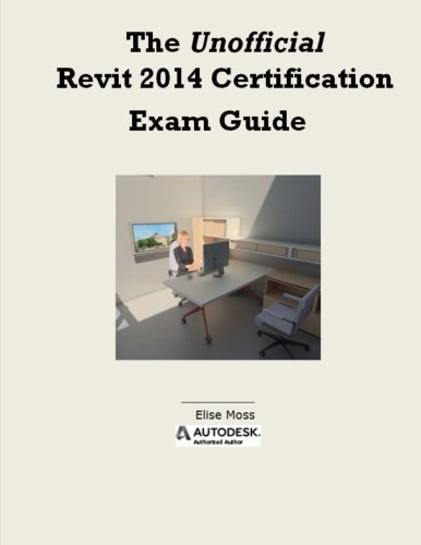 9781492873693: The Unofficial Revit 2014 Certification Guide