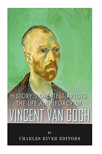 9781492874096: History's Greatest Artists: The Life and Legacy of Vincent van Gogh