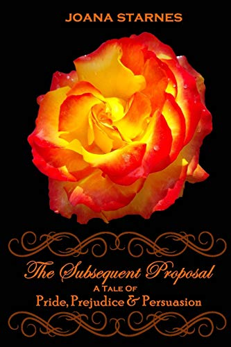 9781492874881: The Subsequent Proposal: ~ A Tale of Pride, Prejudice & Persuasion ~
