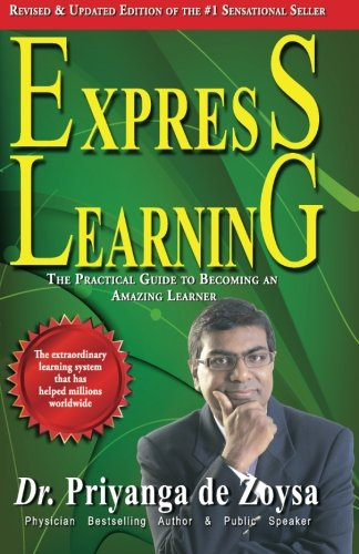 9781492878438: Express Learning: The Practical Guide To Becoming an Amazing Learner