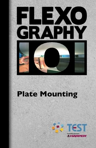 9781492881735: FLEXOGRAPHY 101 - Plate Mounting