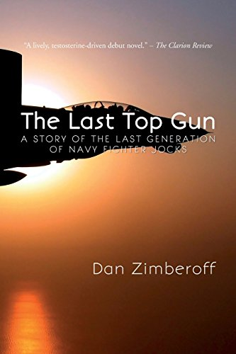9781492881810: The Last Top Gun: A Story of the Last Generation of Navy Fighter Jocks