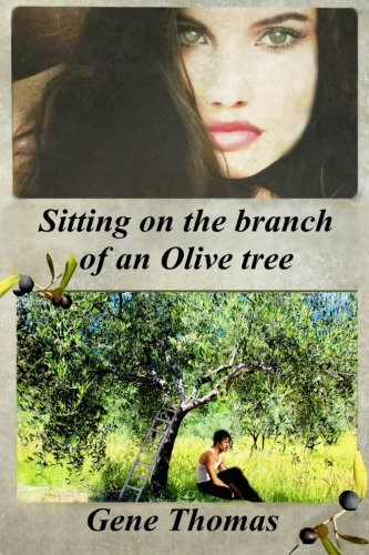 Sitting on the Branch of an Olive Tree (The Olive Tree Series): Gene Thomas
