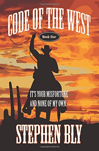 9781492882398: It's Your Misfortune and None of My Own (Code of the West) (Volume 1)