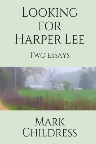 Looking for Harper Lee: Childress, Mark