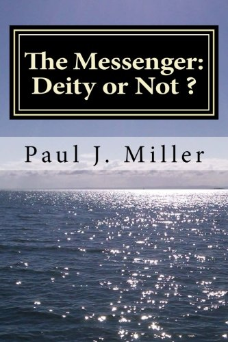 9781492883777: The Messenger: Deity or Not