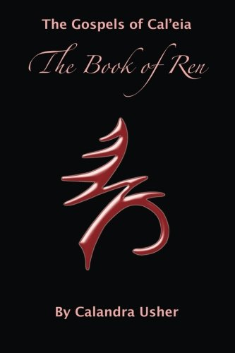 9781492883883: The Book of Ren (The Gospels of Cal'eia) (Volume 4)