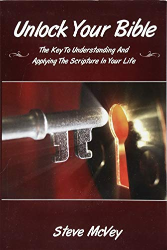 9781492885115: Unlock Your Bible: The Key to Understanding and Applying the Scriptures in Your