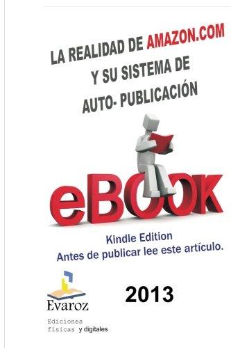 9781492885382: La Realidad de amazon.com: y su sistema de autopublicaciòn. (Spanish Edition)