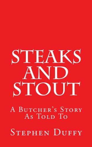 9781492885726: Steaks and Stout: A Butcher's Story