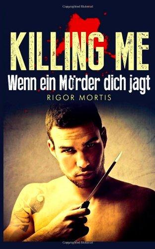9781492886297: Killing me: wenn ein M�rder dich jagt