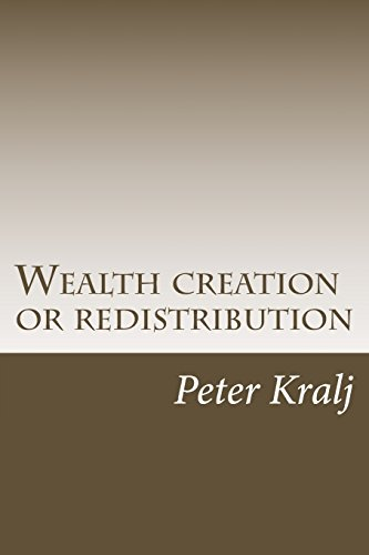 9781492886440: Wealth creation or redistribution: How a select group profit at the expense of the rest.