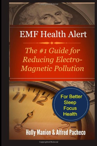 9781492888659: EMF Health Alert: #1 Guide for Reducing Electro-Magnetic Pollution in Your Home for Better Sleep, Better Focus, and Better Health.