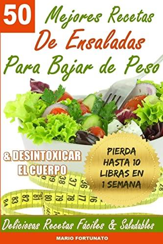 9781492889526: 50 Mejores Recetas de Ensaladas Para Bajar de Peso y Desintoxicar el Cuerpo: Deliciosas Recetas Faciles y Saludables (Spanish Edition)