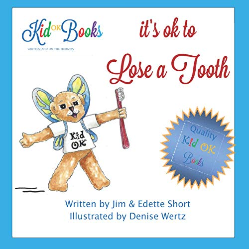 It's OK to Lose a Tooth: Helping Children to Learn that: Short, Jim; Short, Edette