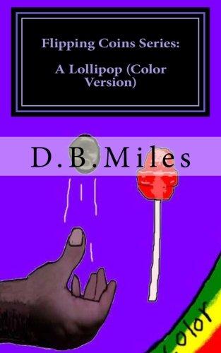 9781492891499: Flipping Coins Series: A Lollipop (Color Version) (Volume 1)