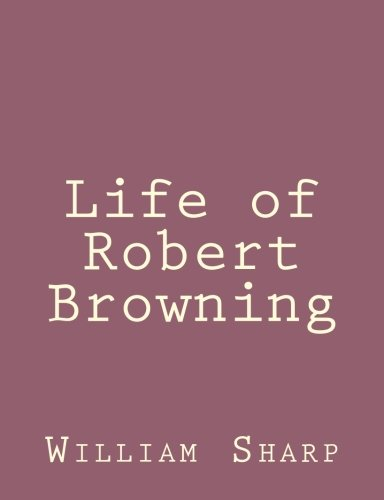 9781492891772: Life of Robert Browning