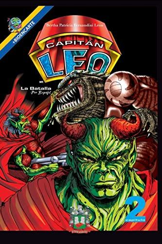 9781492892144: Capitán Leo-Capítulo 2-La Batalla: +Bioencarte (Cómic Capitán Leo) (Spanish Edition)