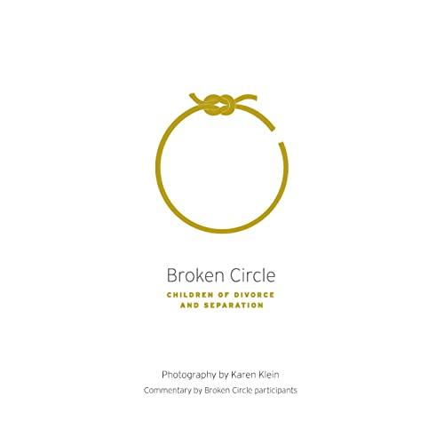 Broken Circle - Children of Divorce and Separation: Klein, Karen