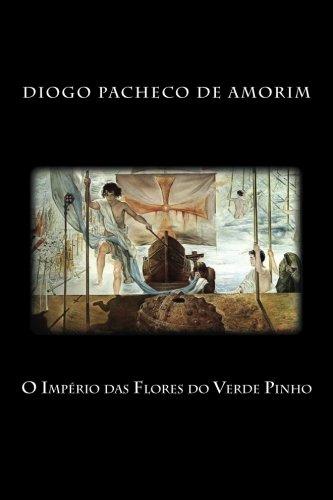 O Imperio Das Flores Do Verde Pinho: Pacheco De Amorim,
