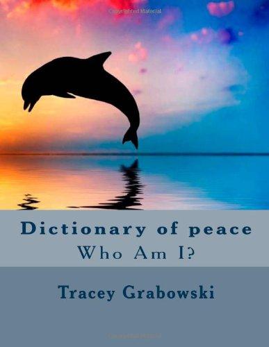 9781492897620: Dictionary of peace: Who Am I?