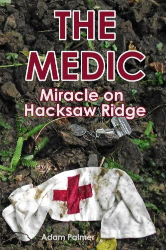 9781492898566: The Medic: Miracle on Hacksaw Ridge