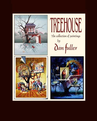 9781492899648: Treehouse: the collection of paintings by Dan Fuller