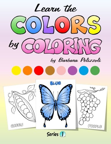 9781492899761: Learn the Colors by Coloring: Series 1 - Basics