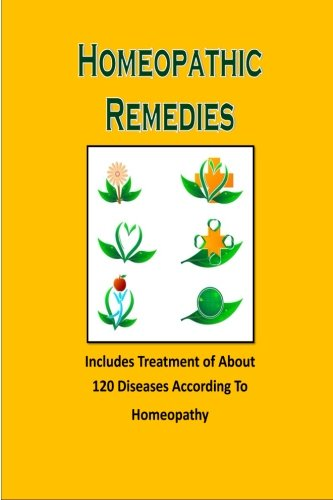 9781492899952: Homeopathic Remedies: Includes Treatment of About 120 Diseases According to Homeopathy