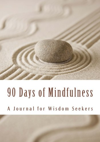9781492900399: 90 Days of Mindfulness: A Journal for Wisdom Seekers