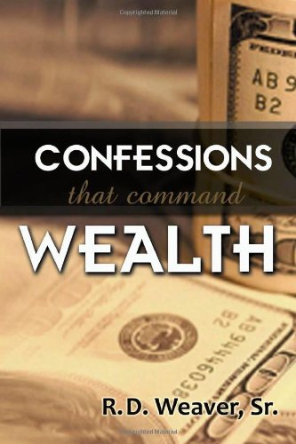 9781492900856: Confessions That Command Wealth