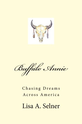 9781492901471: Buffalo Annie: Chasing Dreams Across America