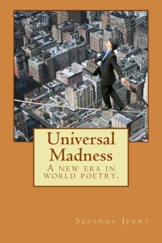Universal Madness: A new era in world poetry.: Jerry, Sesanga