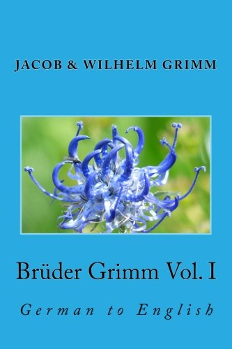 9781492901723: Brüder Grimm Vol. I: German to English (German Edition)