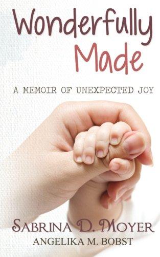 9781492902041: Wonderfully Made: A Memoir Of Unexpected Joy