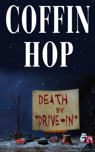 Coffin Hop: Death by Drive-In: Brent Abell; Jessica