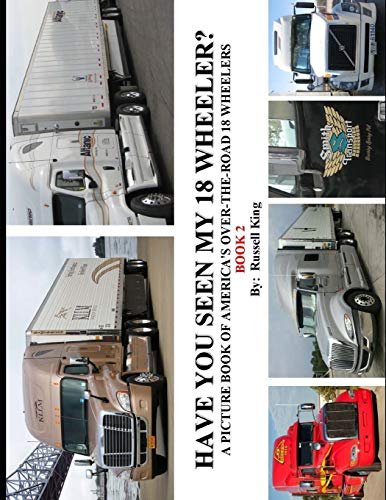 9781492906759: Have You Seen My 18 Wheeler?: A Picture Book of America's Over-The-Road 18 Wheelers: Volume 2